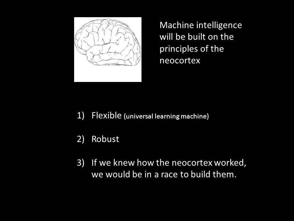 Machine intelligence will be built on the principles of the neocortex