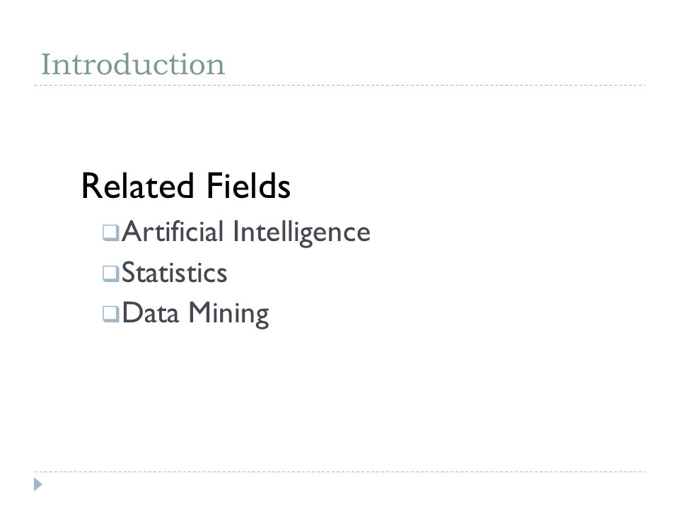 Related Fields Introduction Artificial Intelligence Statistics
