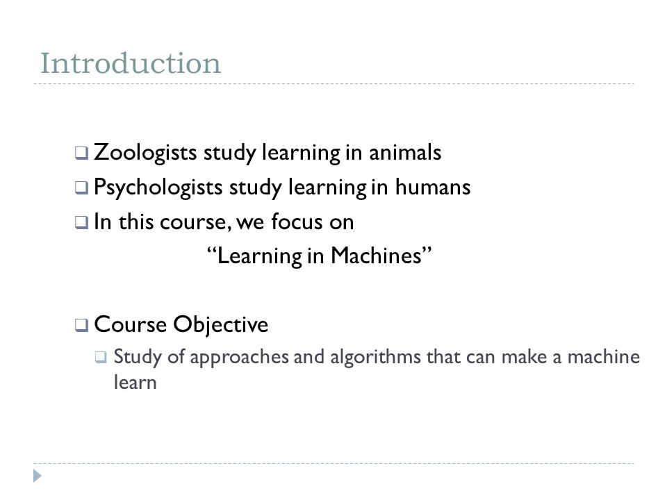 Introduction Zoologists study learning in animals