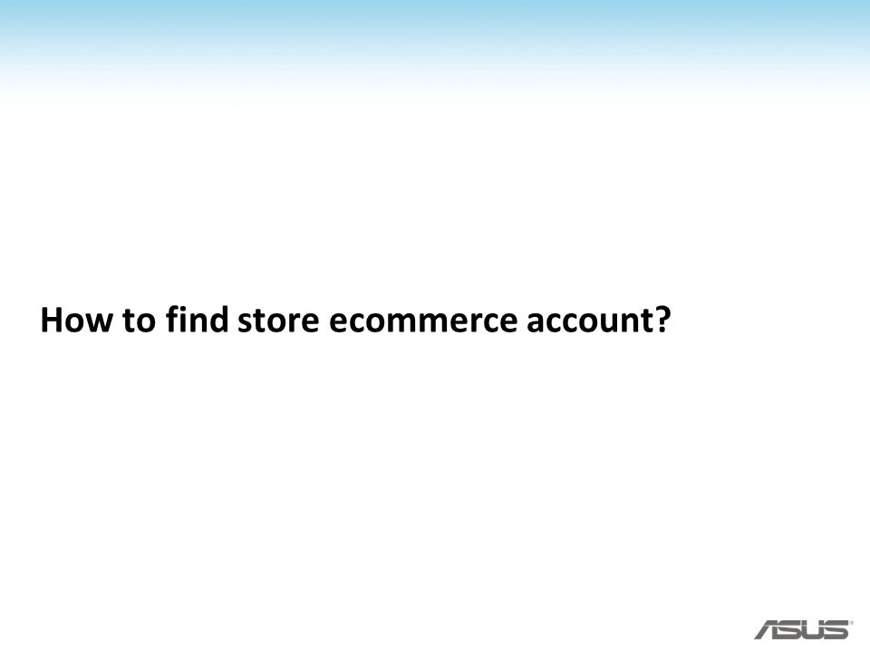 How to find store ecommerce account