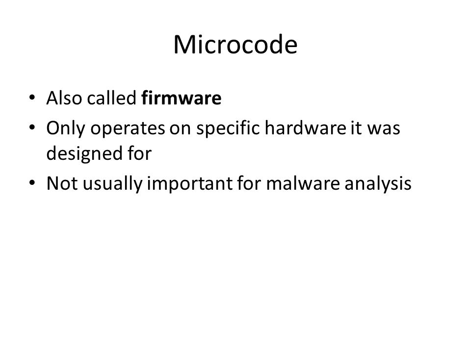 Microcode Also called firmware