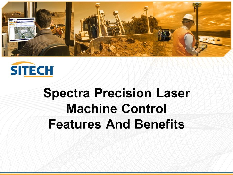 Spectra Precision Laser Machine Control Features And Benefits