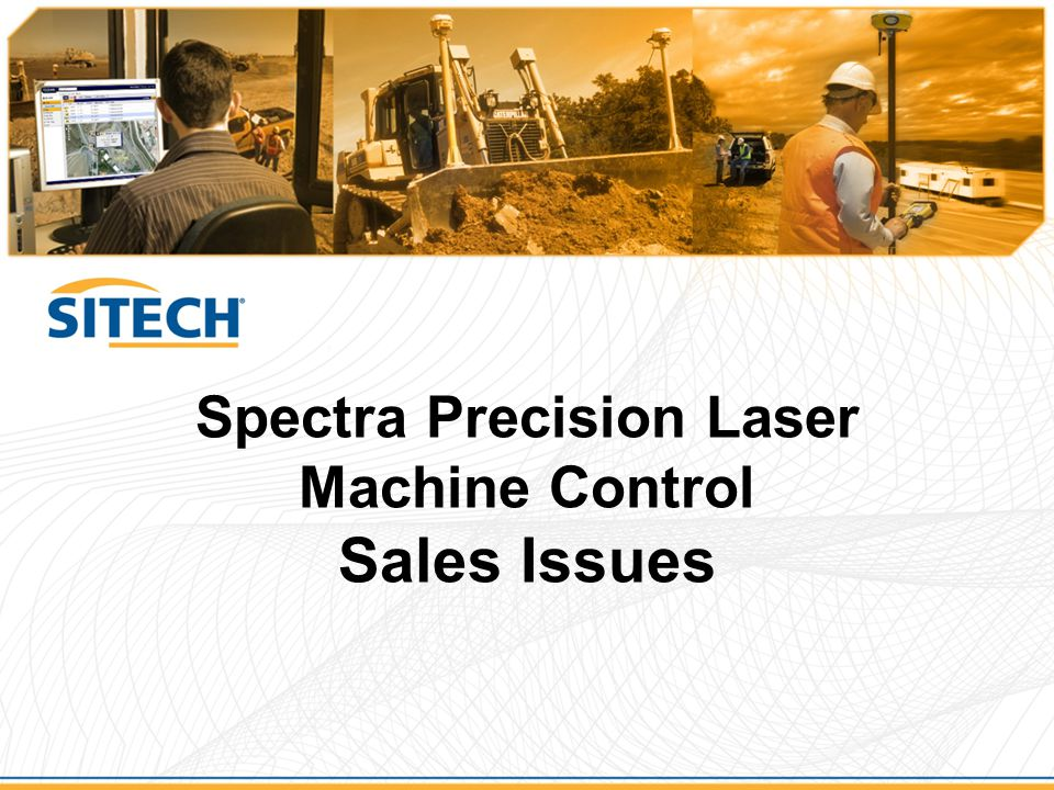 Spectra Precision Laser Machine Control Sales Issues