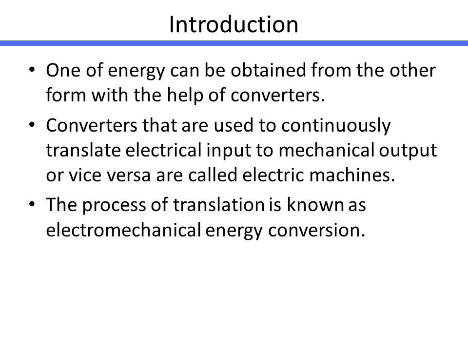 Introduction One of energy can be obtained from the other form with the help of converters.