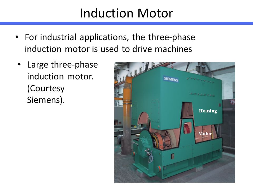 Induction Motor For industrial applications, the three-phase induction motor is used to drive machines.