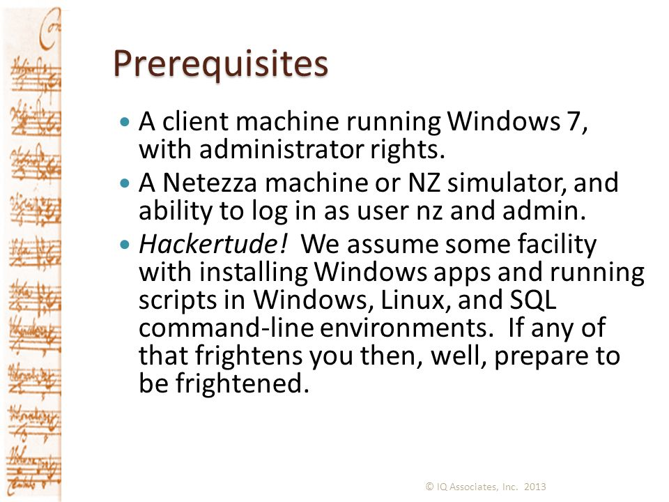 Prerequisites A client machine running Windows 7, with administrator rights.
