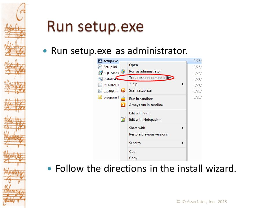 Run setup.exe Run setup.exe as administrator.