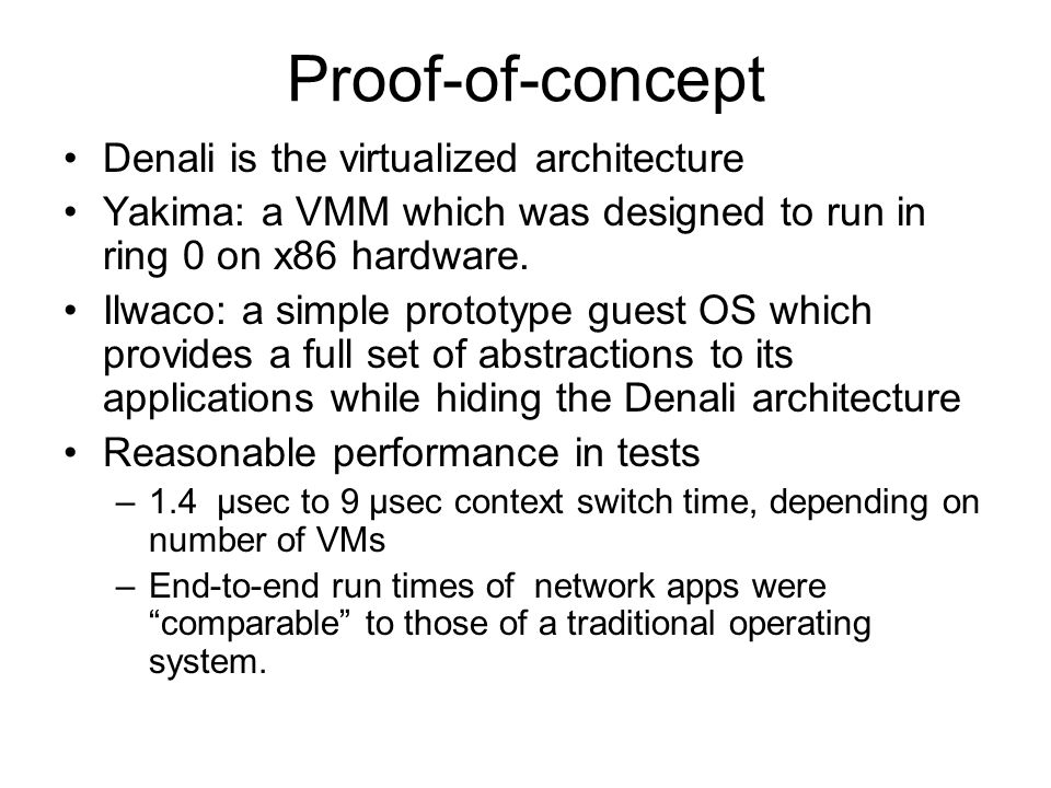 Proof-of-concept Denali is the virtualized architecture