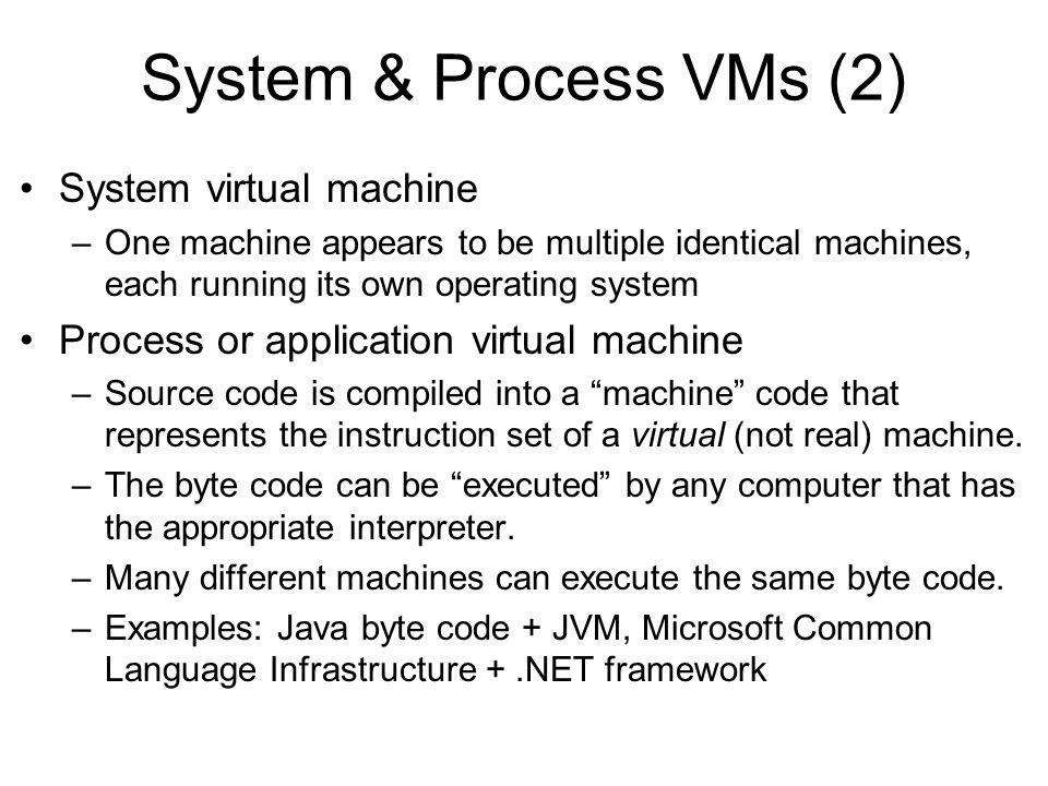 System & Process VMs (2) System virtual machine