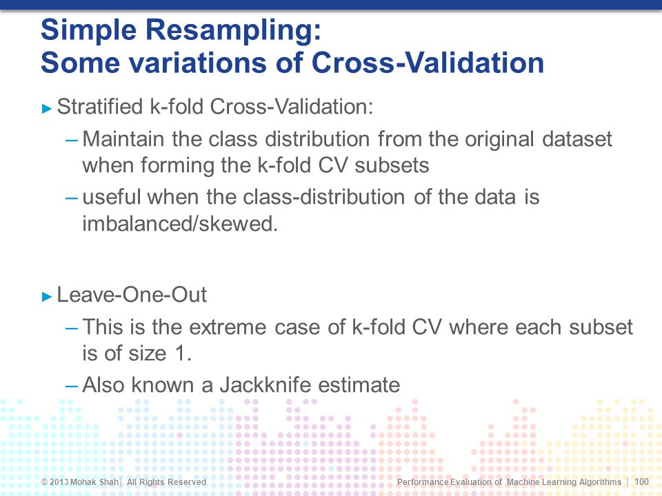 Simple Resampling: Some variations of Cross-Validation