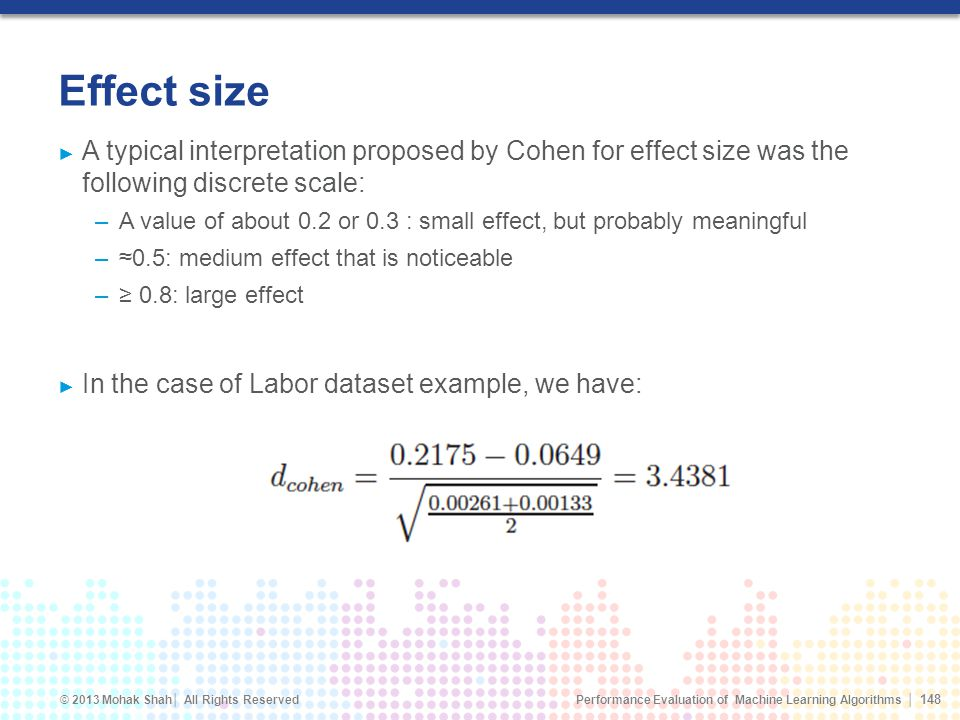Effect size A typical interpretation proposed by Cohen for effect size was the following discrete scale: