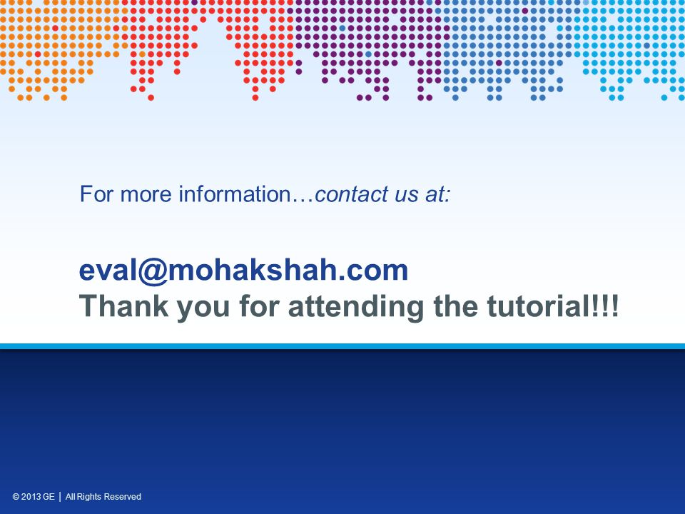 eval@mohakshah.com Thank you for attending the tutorial!!!
