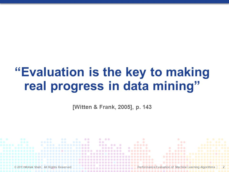 Evaluation is the key to making real progress in data mining