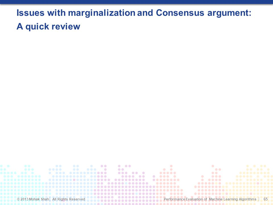 Issues with marginalization and Consensus argument: A quick review