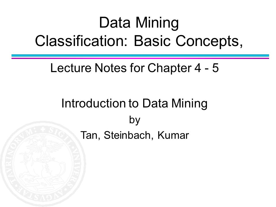 Data Mining Classification: Basic Concepts,