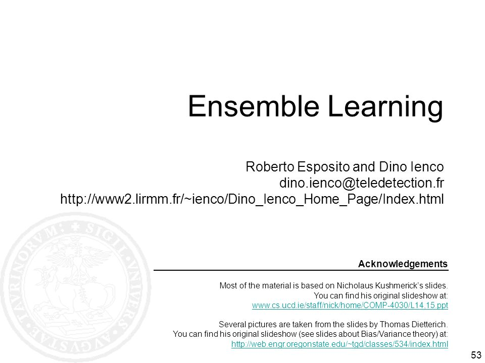 Ensemble Learning Roberto Esposito and Dino Ienco dino