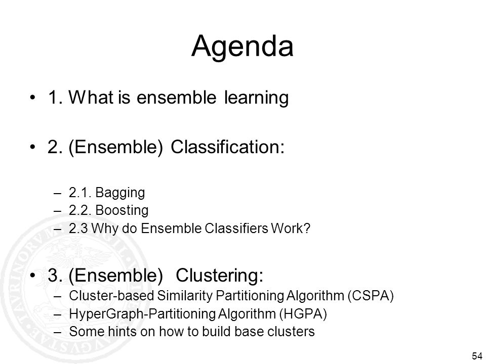 Agenda 1. What is ensemble learning 2. (Ensemble) Classification: