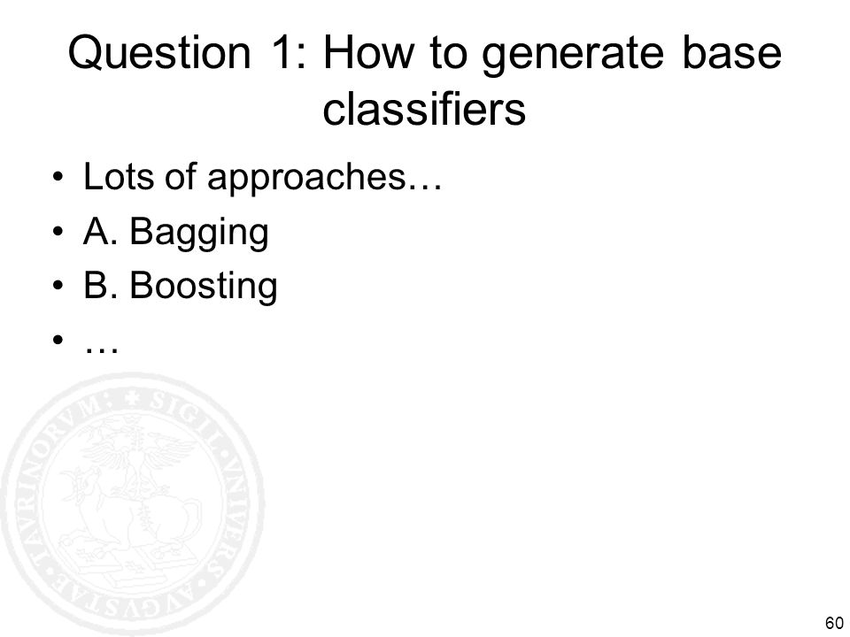 Question 1: How to generate base classifiers