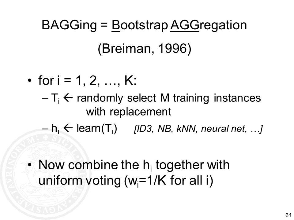 BAGGing = Bootstrap AGGregation