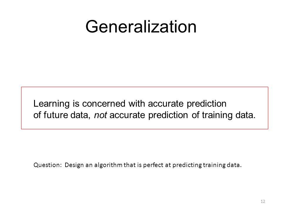 Generalization Learning is concerned with accurate prediction