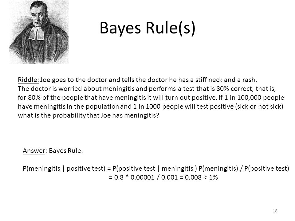 Bayes Rule(s) Riddle: Joe goes to the doctor and tells the doctor he has a stiff neck and a rash.