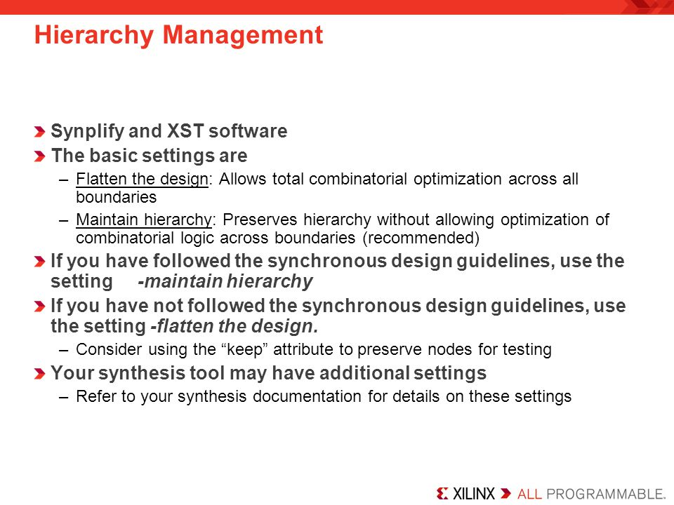 Hierarchy Management Synplify and XST software The basic settings are