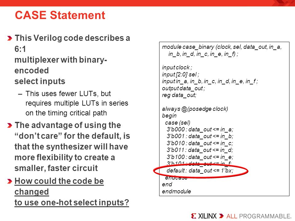 CASE Statement This Verilog code describes a 6:1 multiplexer with binary-encoded select inputs.