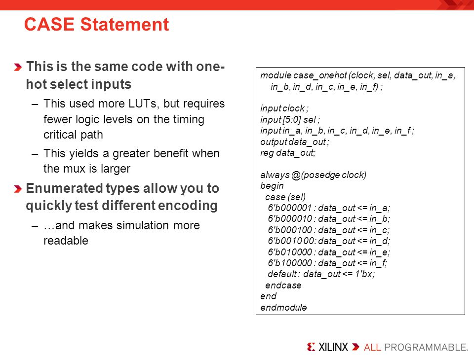 CASE Statement This is the same code with one-hot select inputs