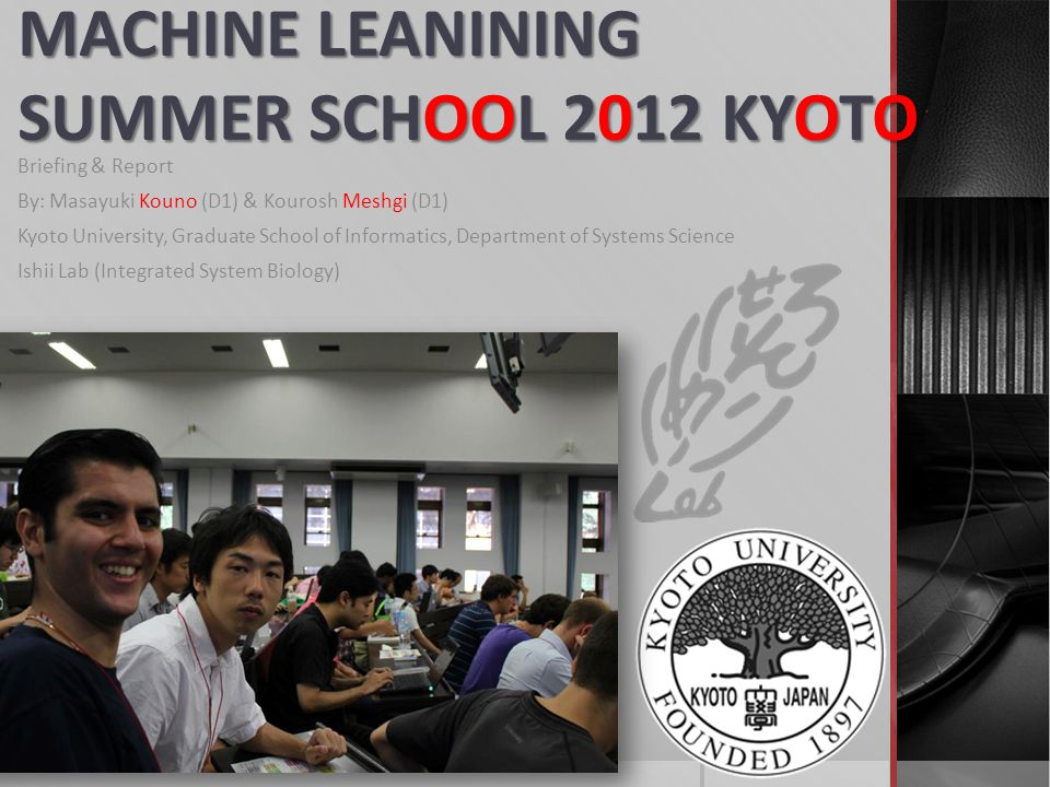 MACHINE LEANINING SUMMER SCHOOL 2012 KYOTO