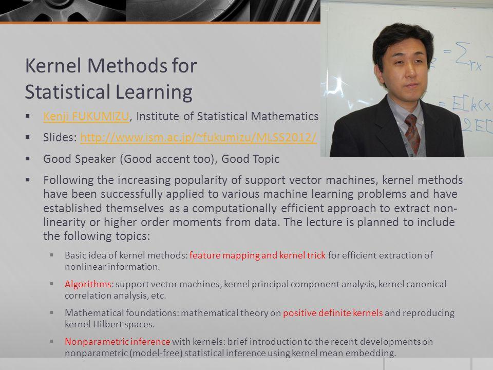 Kernel Methods for Statistical Learning