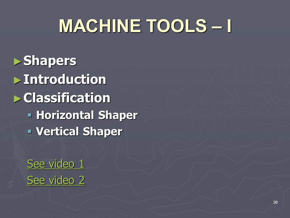 MACHINE TOOLS – I Shapers Introduction Classification