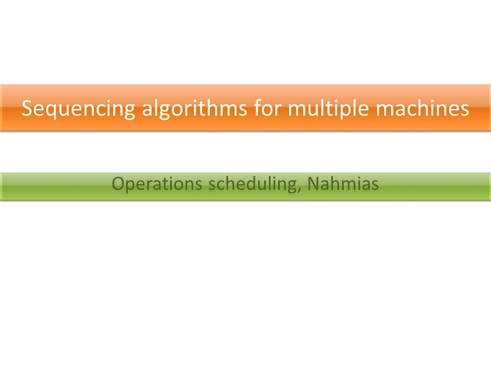 Sequencing algorithms for multiple machines