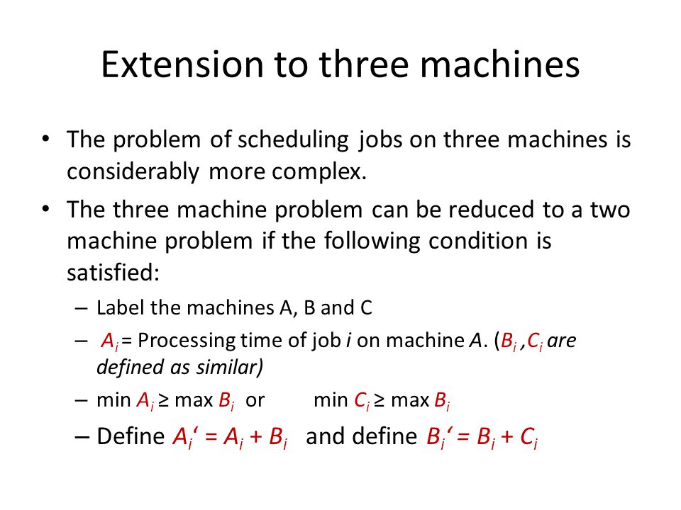 Extension to three machines