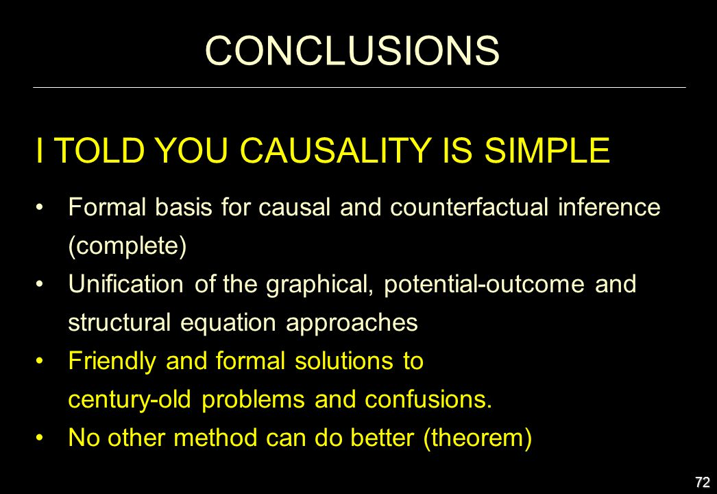 CONCLUSIONS I TOLD YOU CAUSALITY IS SIMPLE
