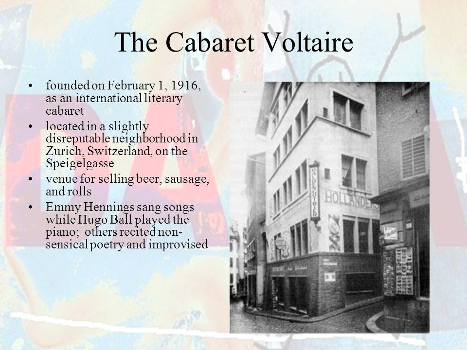 The Cabaret Voltaire founded on February 1, 1916, as an international literary cabaret.