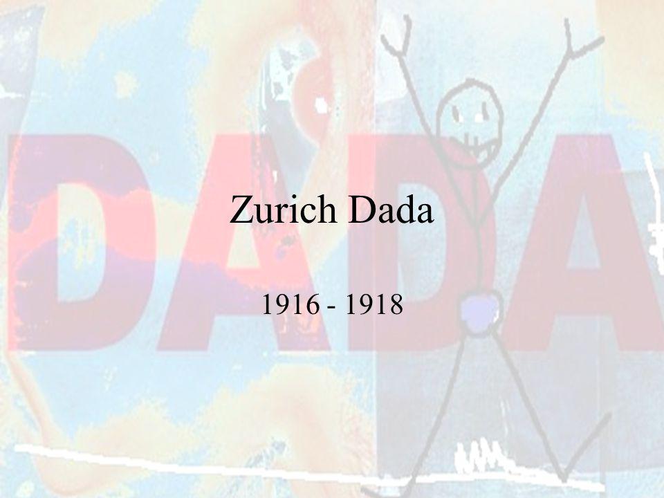 Zurich Dada 1916 - 1918