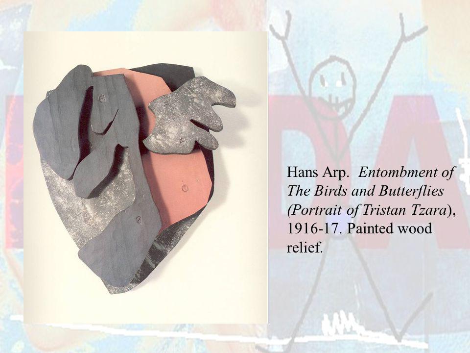 Hans Arp. Entombment of The Birds and Butterflies. (Portrait of Tristan Tzara), 1916-17. Painted wood.