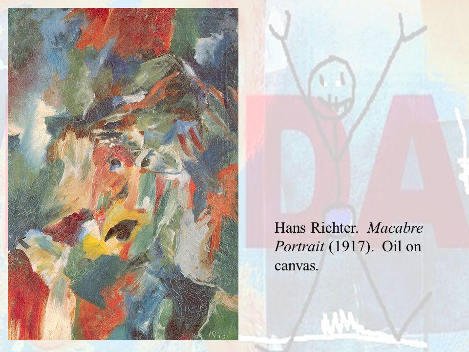 Hans Richter. Macabre Portrait (1917). Oil on canvas.