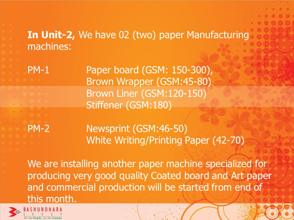 In Unit-2, We have 02 (two) paper Manufacturing machines: