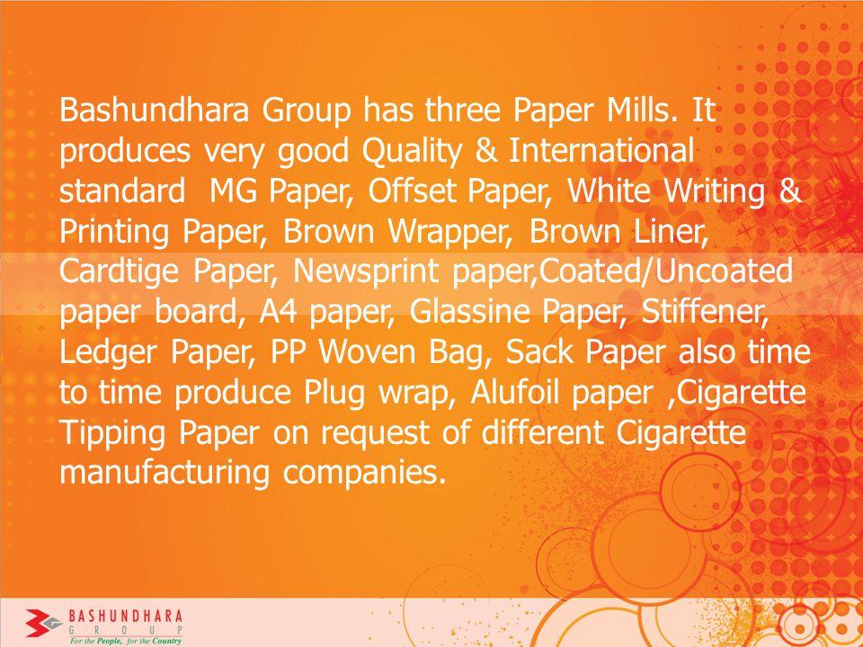 Bashundhara Group has three Paper Mills