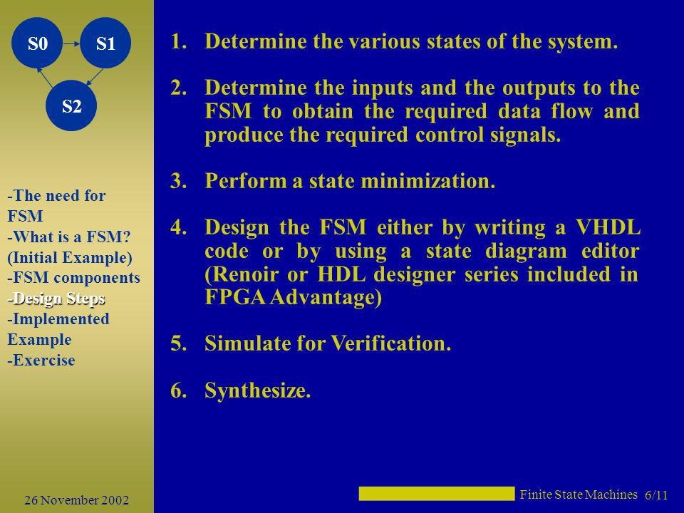 Determine the various states of the system.