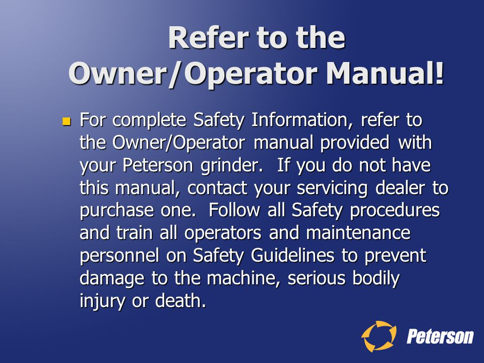 Refer to the Owner/Operator Manual!