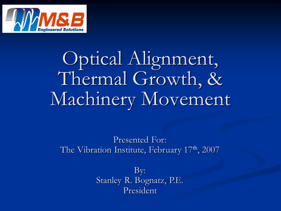 Optical Alignment, Thermal Growth, & Machinery Movement