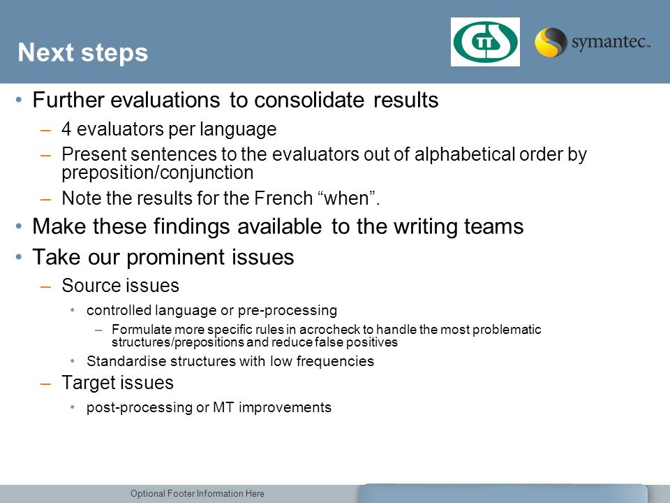 Next steps Further evaluations to consolidate results