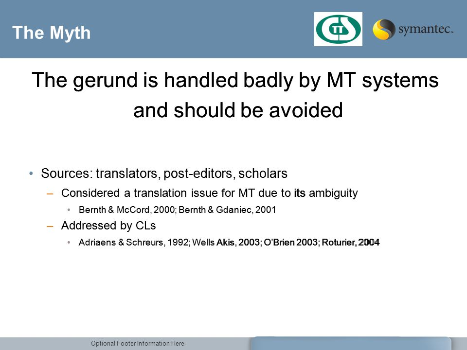 The gerund is handled badly by MT systems and should be avoided