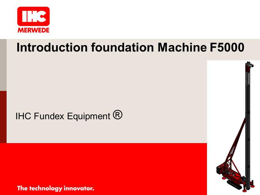 Introduction foundation Machine F5000