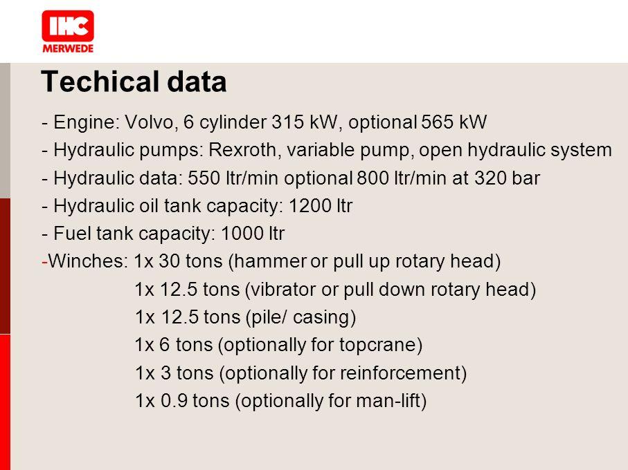 Techical data - Engine: Volvo, 6 cylinder 315 kW, optional 565 kW