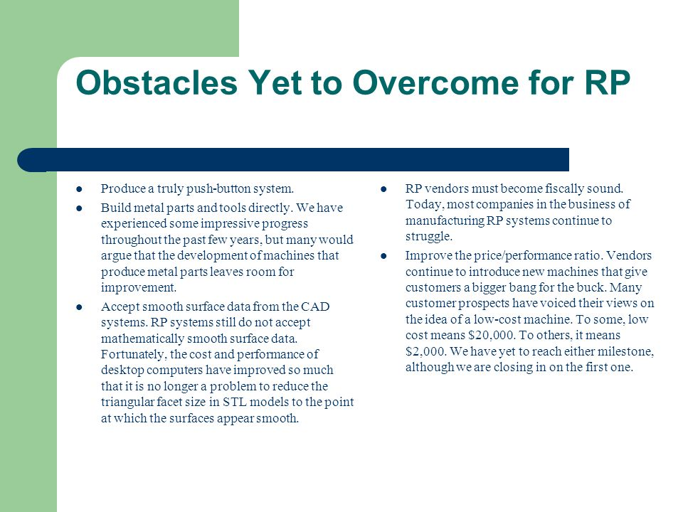 Obstacles Yet to Overcome for RP