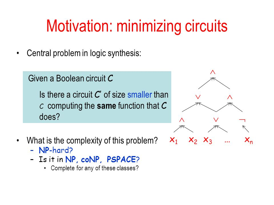 Motivation: minimizing circuits