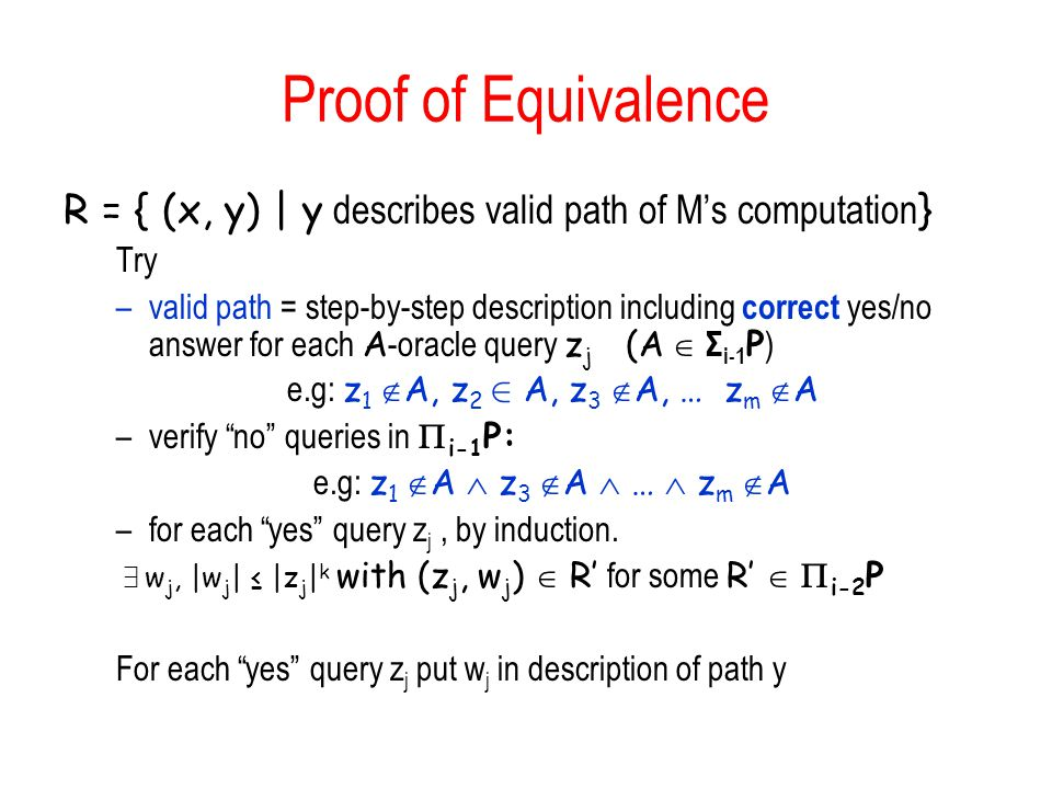 Proof of Equivalence R = { (x, y) | y describes valid path of M's computation} Try.